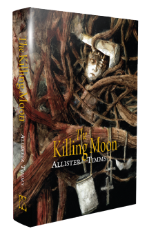 The Killing Moon [hardcover] by Allister Timms